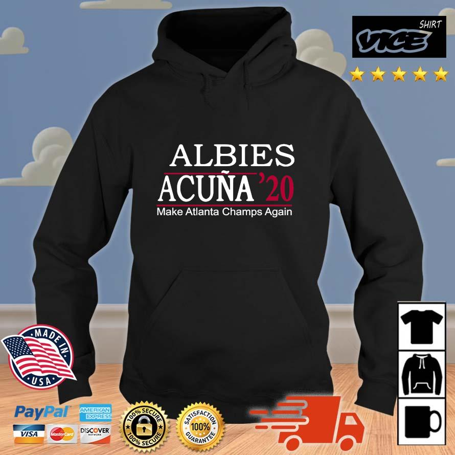 Albies acuna '20 make Atlanta Champs again 2021 Vices hoodie den