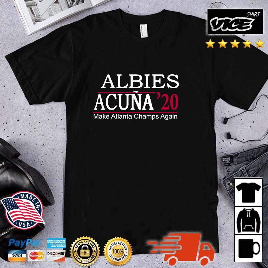 Albies acuna '20 make Atlanta Champs again 2021 shirt