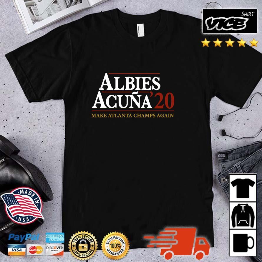 Albies acuna '20 make Atlanta Champs again shirt
