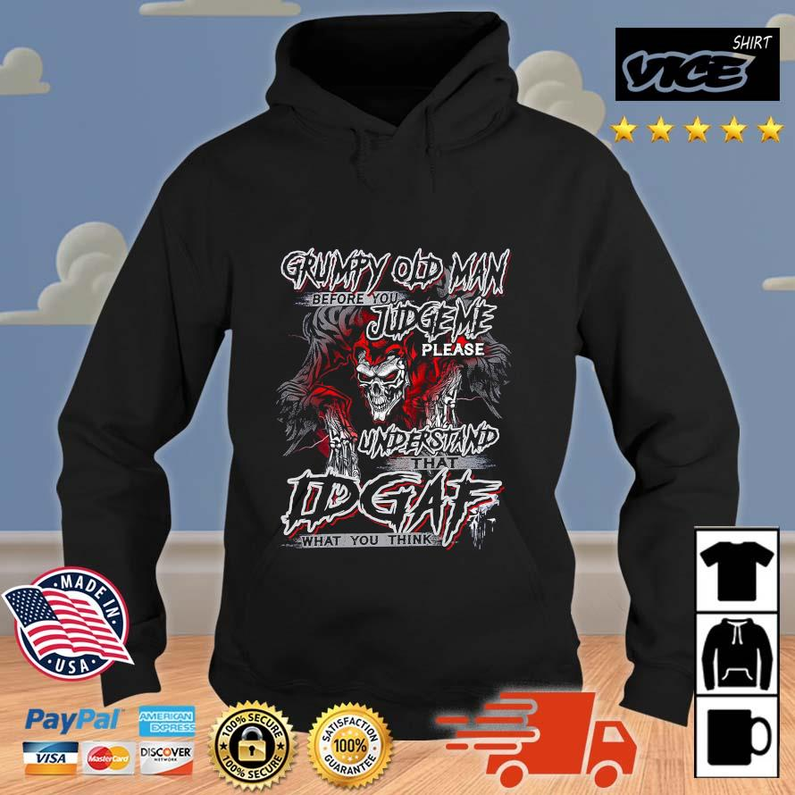 Grumpy old man before you judge Me please understand idgaf what you think Vices hoodie den