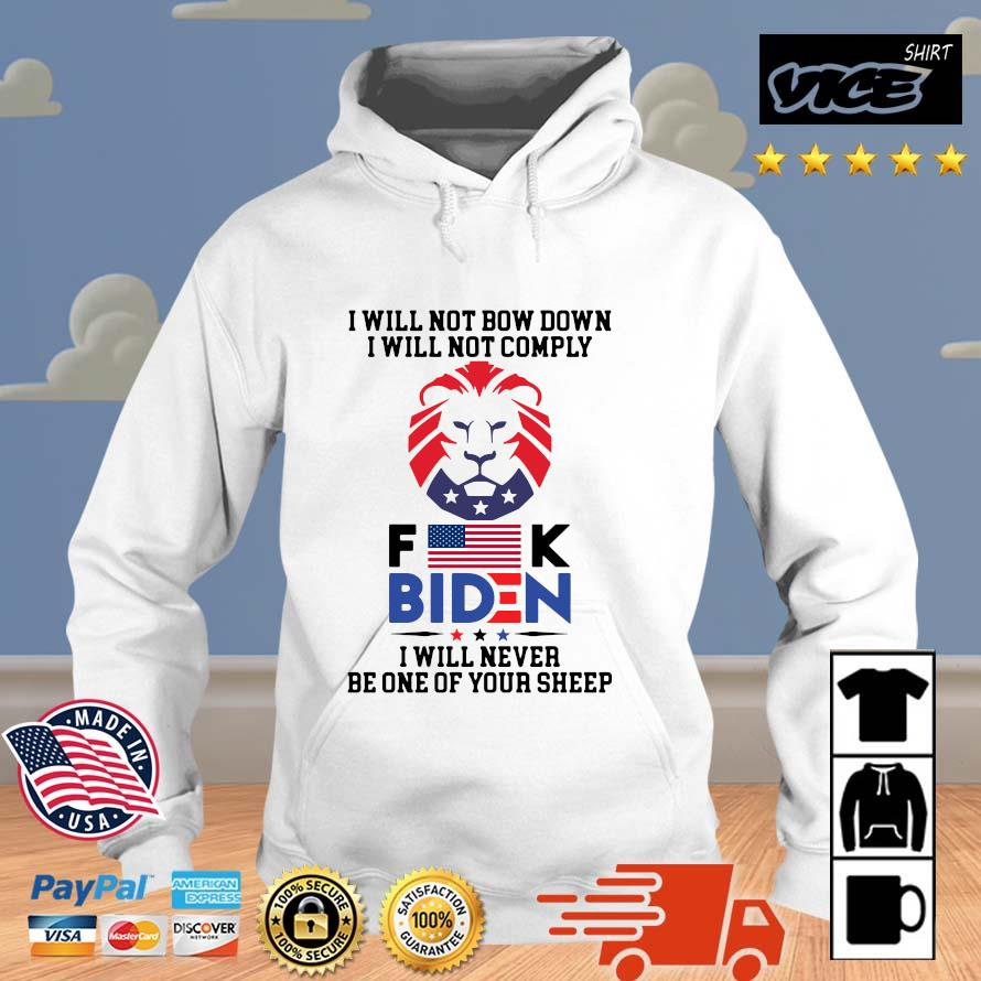 I will not bow down I will not comply Fuck Biden I will never be one your sheep Vices hoodie trang