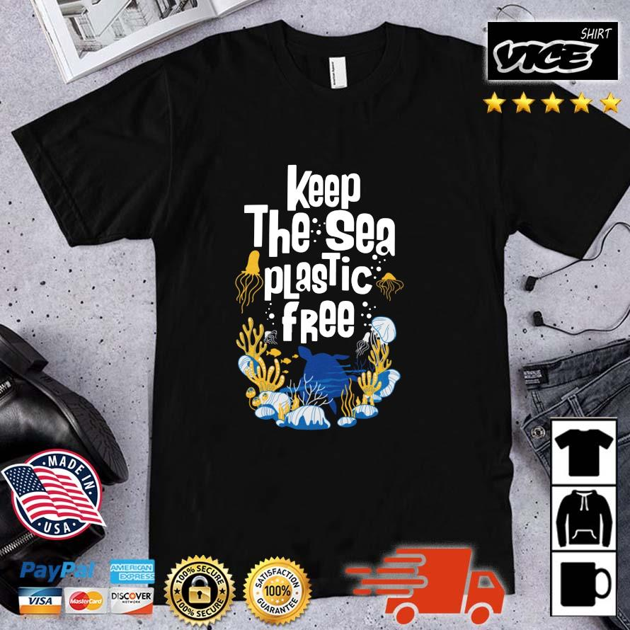 Keep The Sea Plastic Free Shirt