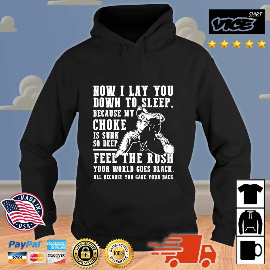 Now I lay you down to sleep because my choke is sunk so deep Vices hoodie den