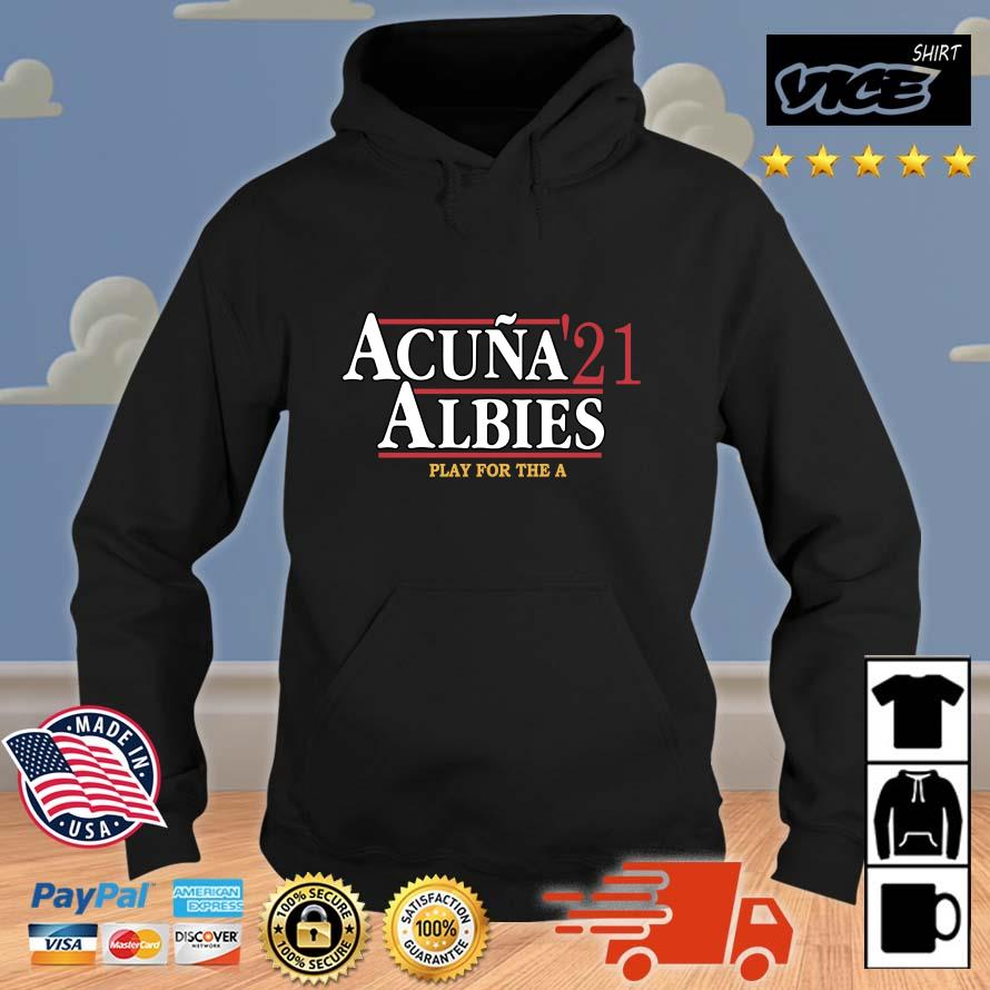 Official acuna _21 albies play for the a Vices hoodie den