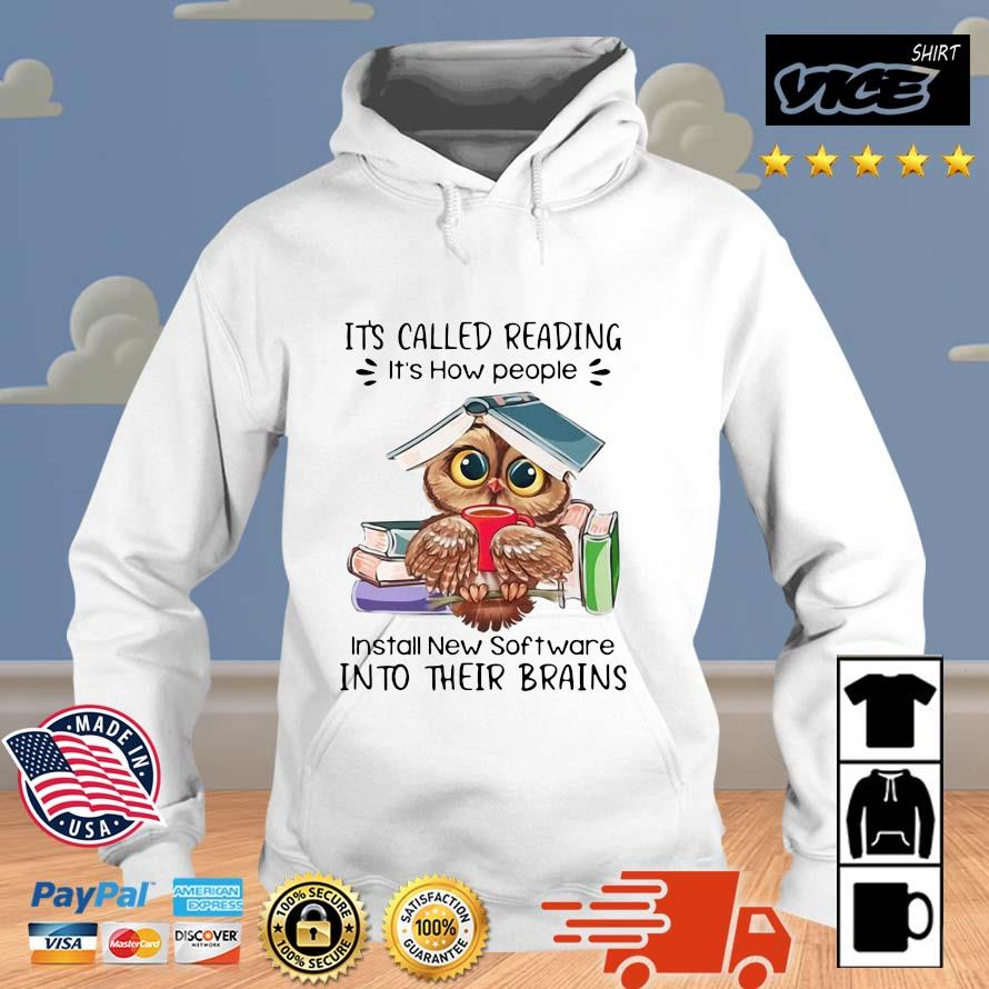 Owl it's called reading it's how people install new software into their brains shirts Vices hoodie trang