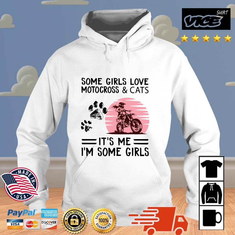 Some girls love motocross and cats it's Me I'm some girls Vices hoodie trang