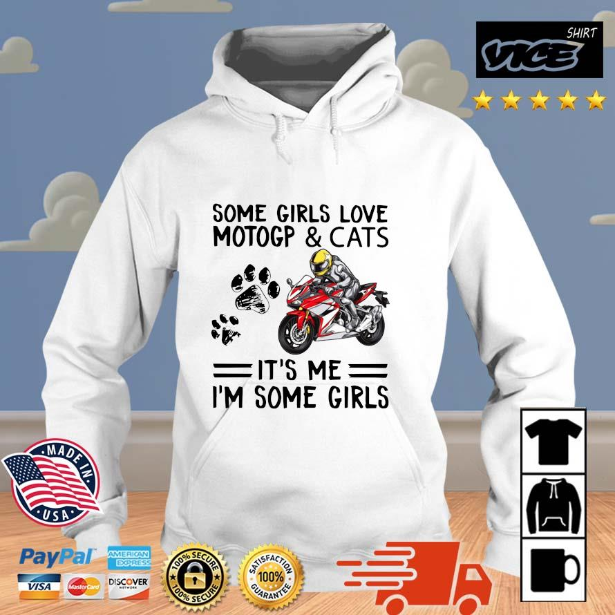 Some girls love motogp and cats it's Me I'm some girls Vices hoodie trang
