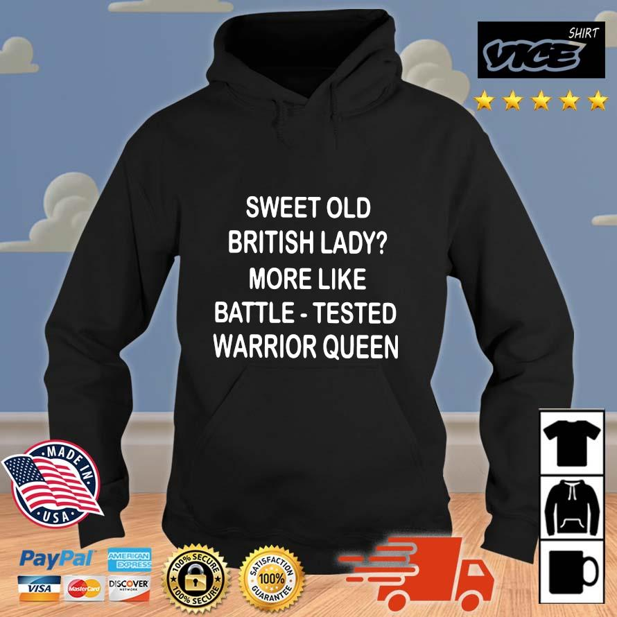 Sweet old british lady more like battle tested warrior queen Vices hoodie den
