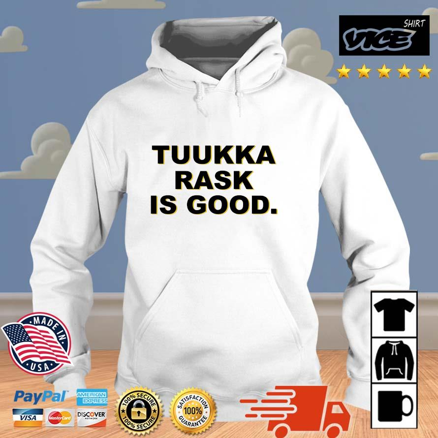 Tuukka Rask Is Good Shirt Vices hoodie trang