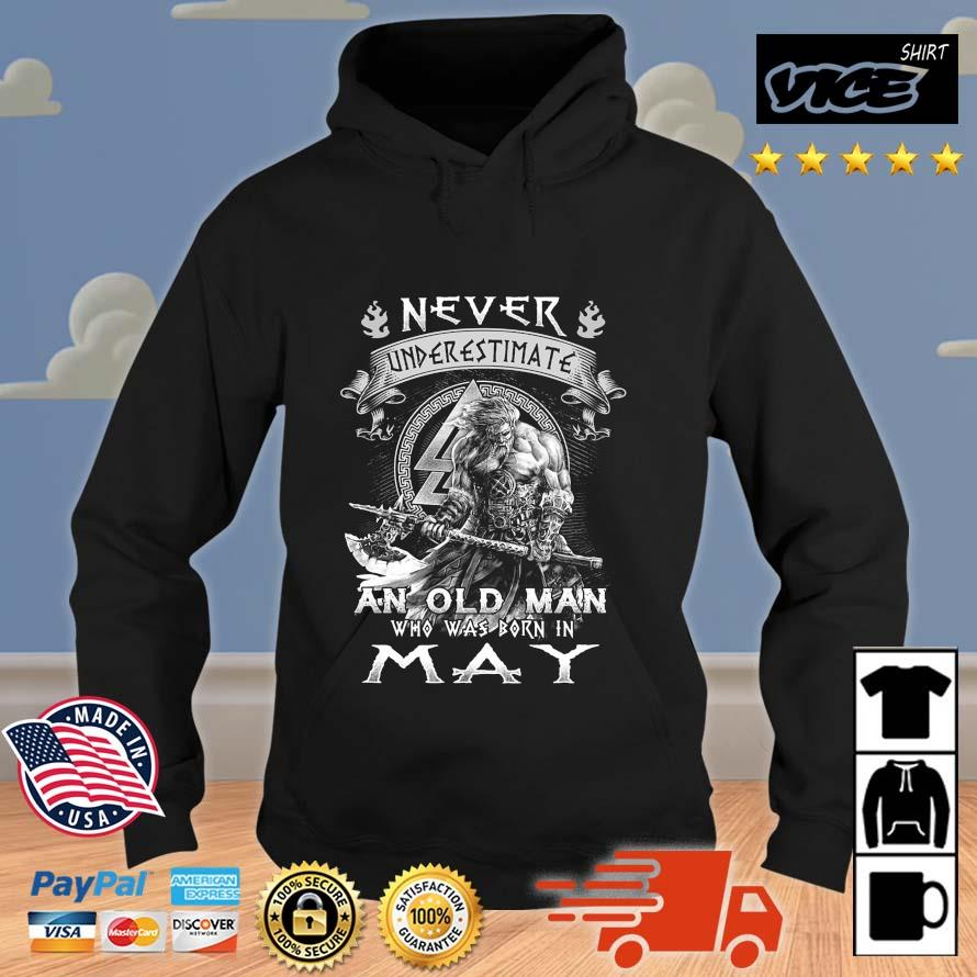 Viking never underestimate an old man who was born in may Vices hoodie den
