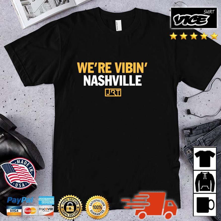 We're Vibin' Nashville JRT Shirt