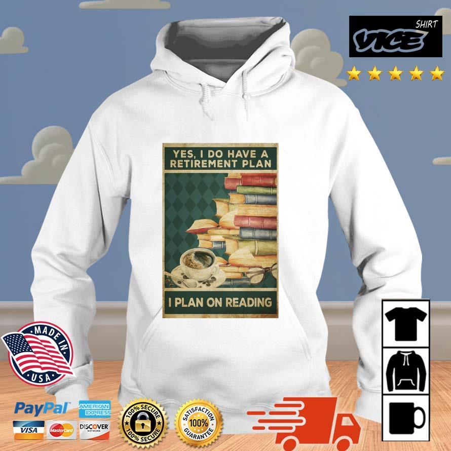 Yes I do have a retirement plan I plan on reading Vices hoodie trang