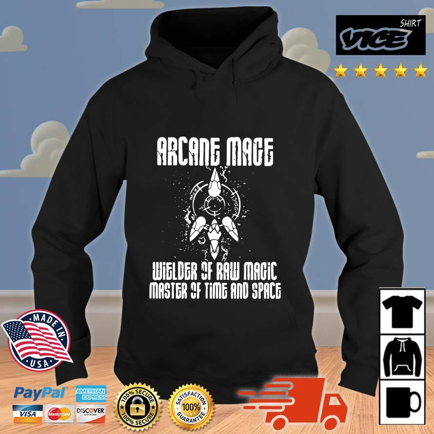 Arcane mage wielder of raw magic master of time and space Vices hoodie den