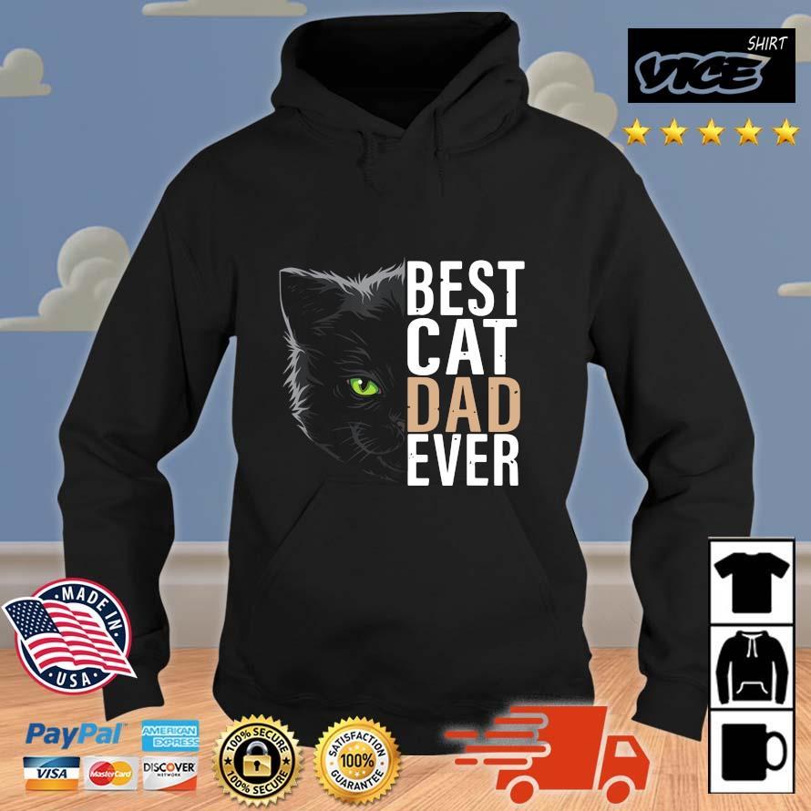 Best Cat Dad Ever Shirt Vices hoodie den