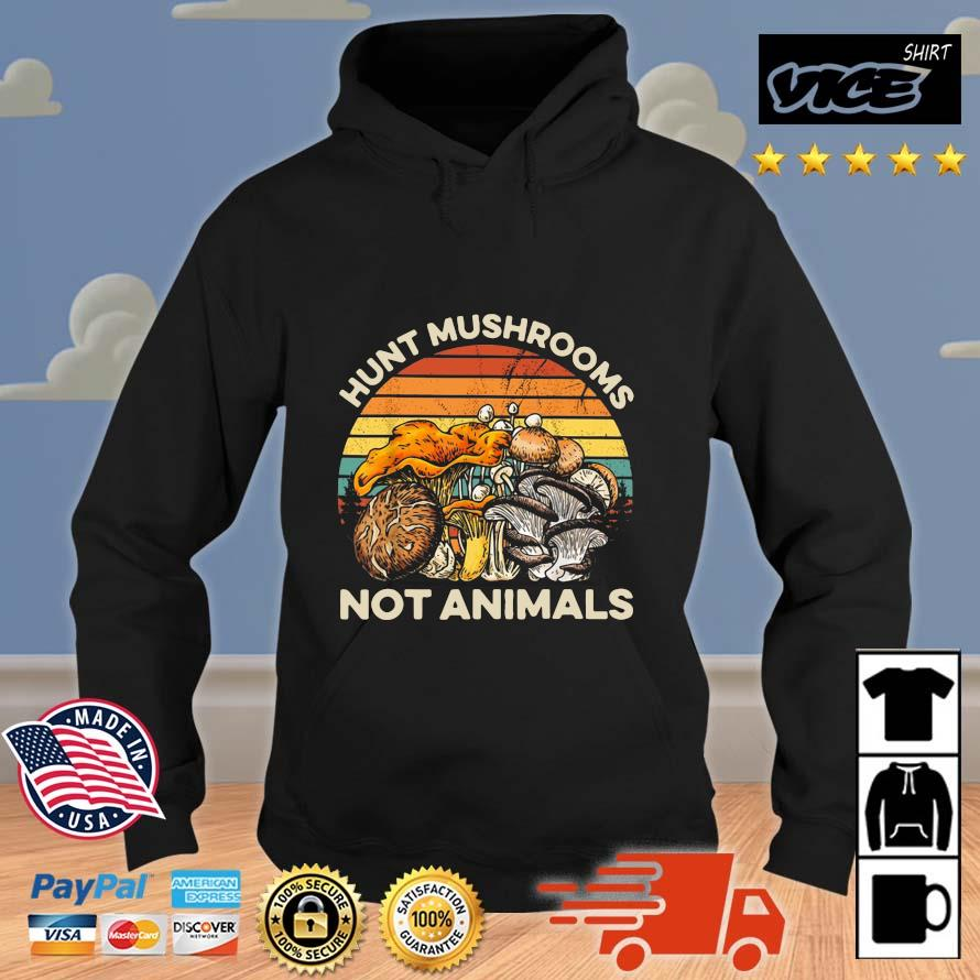 Hunt Mushrooms Not Animals Vintage Mushrooms Vices hoodie den