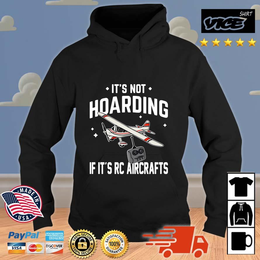 It's not hoarding if it's rc aircrafts Vices hoodie den