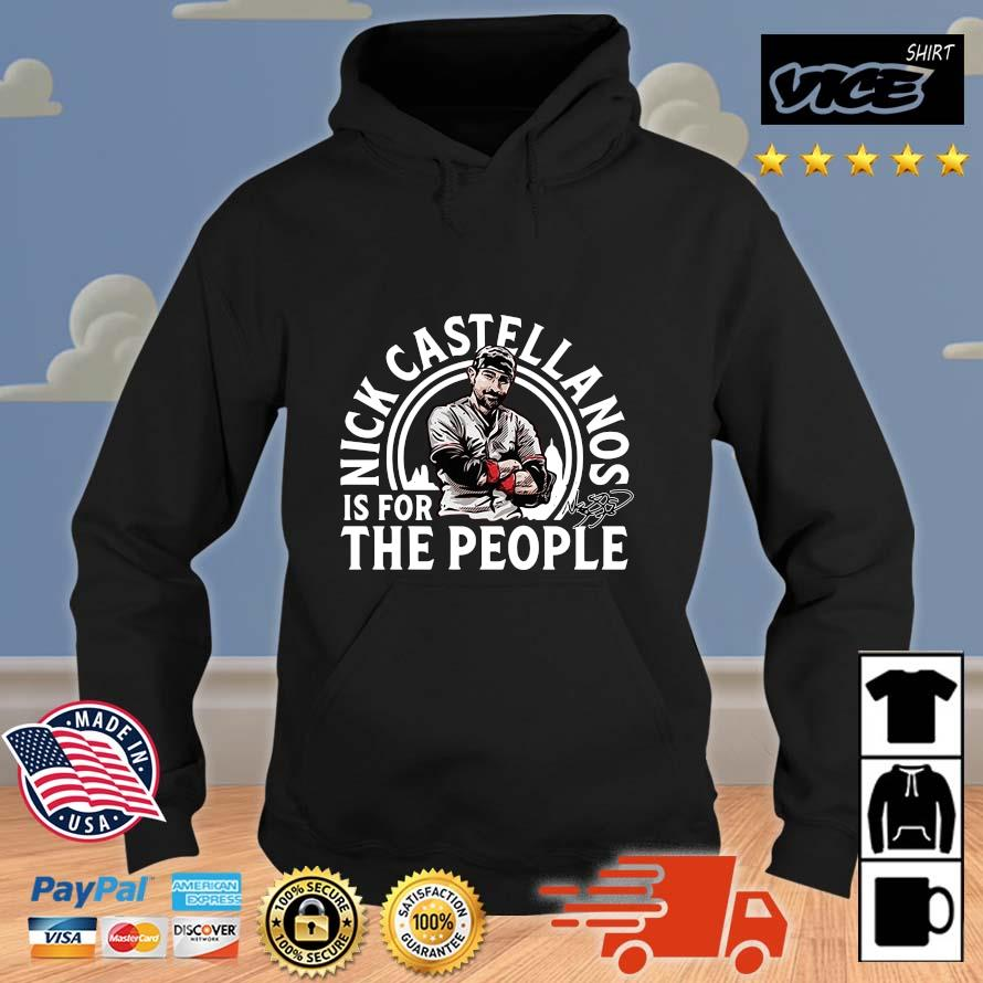 Nick Castellanos Is For The People Shirt Vices hoodie den