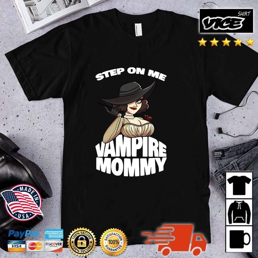 Resident Evil Step On Me Vampire Mommy Shirt