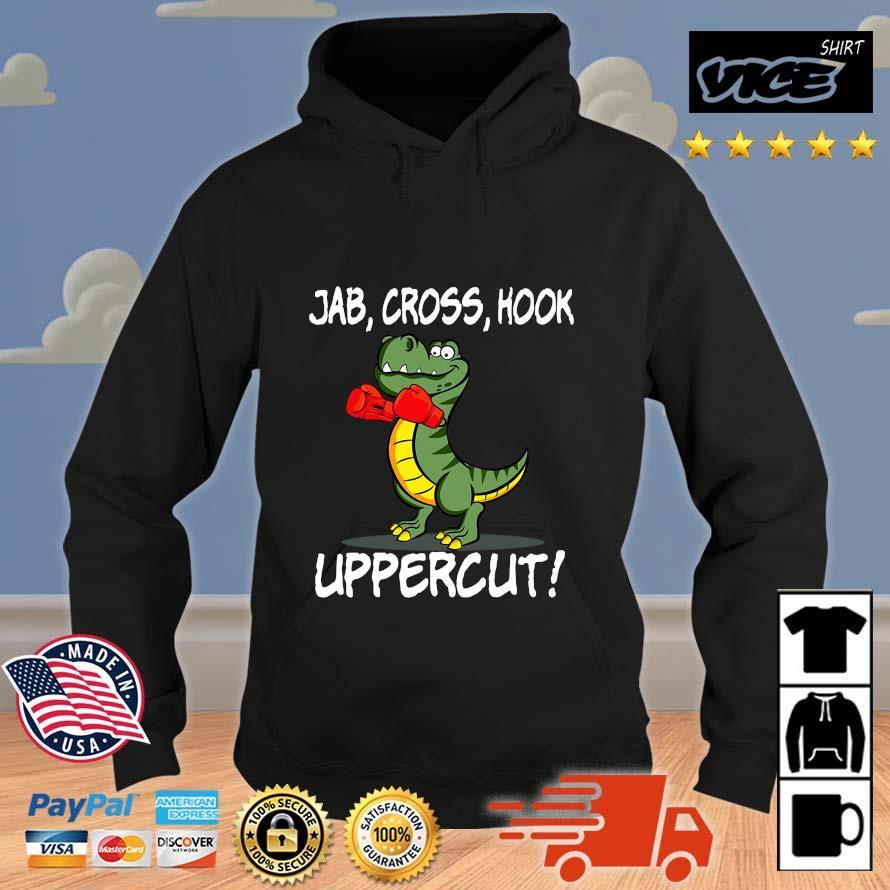 T Rex Boxing Jab Cross Hook Uppercut Shirt Vices hoodie den