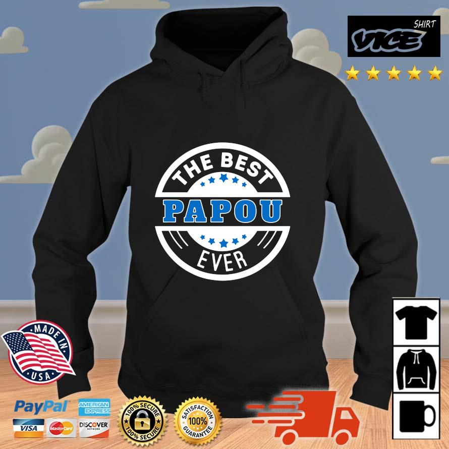 The Best Papou Ever Shirt Vices hoodie den