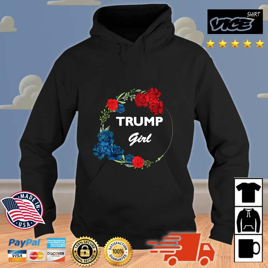 Trump Girl Flower Shirt Vices hoodie den